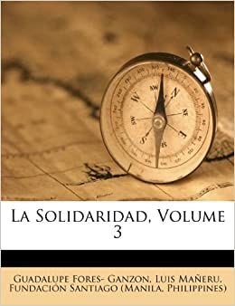 Discount Furniture Lancaster Ohio La Solidaridad, Volume 3 (Spanish Edition): Guadalupe Fores- Ganzon ...