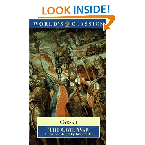 The Civil War: With the anonymous Alexandrian, African, and Spanish Wars (World's Classics)