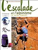 L'Escalade et l'alpinisme : le guide complet