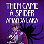 Then Came a Spider | Amanda Lara