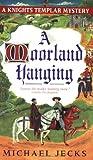 A Moorland Hanging (Knights Templar Mysteries (Avon)) Michael Jecks