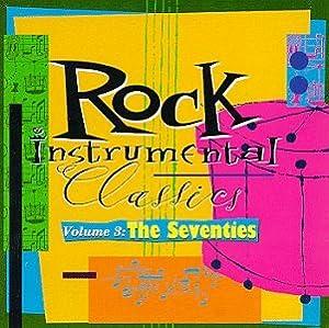 Rock Instrumental Classics, Vol. 3: The Seventies
