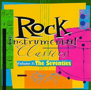 Rock Instrumental Classics, Vol. 3: The Seventies by Various Artists, Billy Preston, Van McCoy, Ramsey Lewis and Wind & Fire Earth