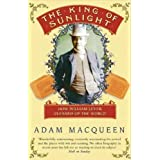 The King Of Sunlight: How William Lever Cleaned Up The Worldby Adam Macqueen