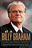 img - for Billy Graham: A Narrative and Oral Biography book / textbook / text book