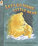 Martin Waddell Let's Go Home, Little Bear (Big Bear & Little Bear)