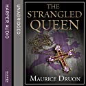 The Strangled Queen: The Accursed Kings 2 Audiobook by Maurice Druon Narrated by Peter Joyce