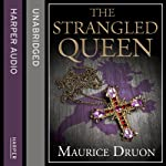The Strangled Queen: The Accursed Kings 2 | Maurice Druon