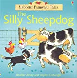 The Silly Sheepdog (Usborne Farmyard Tales Readers) (0794507891) by Amery, Heather