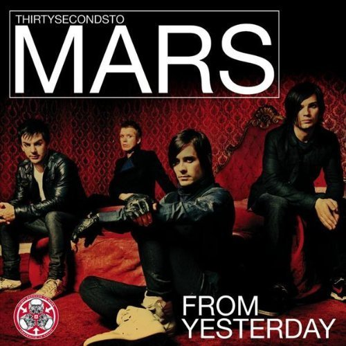 From Yesterday by 30 Seconds to Mars