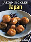 Asian Pickles: Japan: Recipes for Jap...