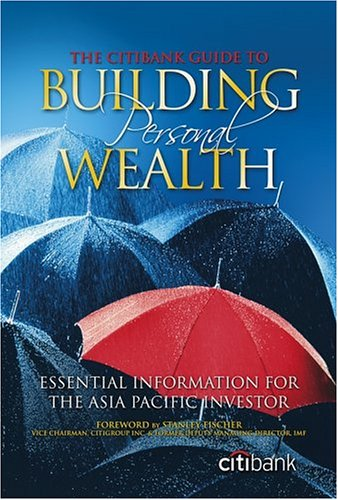 citibanks-guide-to-building-personal-wealth-essential-information-for-the-asia-pacific-investor