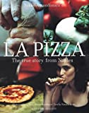 img - for La Pizza: The True Story from Naples (Mitchell Beazley Food) book / textbook / text book