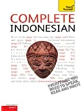 Complete Indonesian Beginner to Intermediate Course: Learn to read, write, speak and understand a new language with Teach Yourself (Complete Languages)