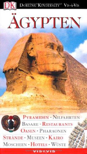Vis a Vis Reiseführer Ägypten: Pyramiden, Nilfahrten,