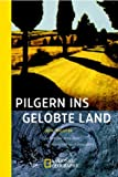 Pilgern ins Gelobte Land. National Geographic Adventure Press: Band 167 (3894051671) by Jean Lescuyer