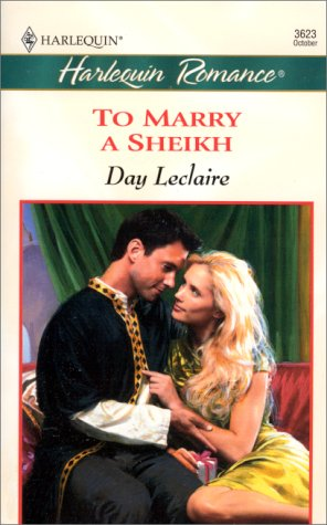To Marry A Sheikh (Harlequin Romance No. 3623), Leclaire
