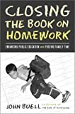 Closing the Book on Homework: Enhancing Public Education and Freeing Family Time (Teaching/Learning Social Justice)