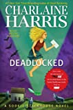 img - for By Charlaine Harris - Deadlocked (Sookie Stackhouse Novels) (1st Edition) (4/15/12) book / textbook / text book