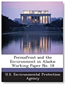 Permafrost and the Environment in Alaska: Working Paper No. 18