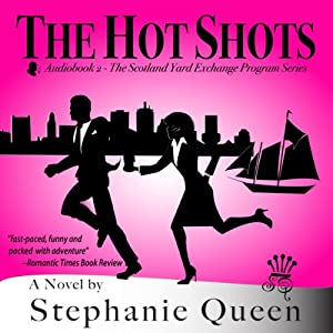 The Hot Shots: Scotland Yard Exchange Program, Book 2 | [Stephanie Queen]