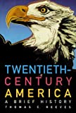 img - for Twentieth-Century America: A Brief History book / textbook / text book