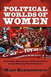 Political Worlds of Women: Activism, Advocacy, and Governance in the Twenty-First Century