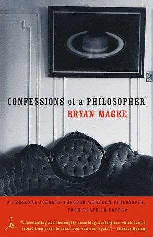 Confessions of a Philosopher: A Personal Journey Through Western Philosophy from Plato to Popper (Modern Library Paperbacks), Bryan Magee