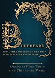 img - for Bluebeard   And Other Mysterious Men with Even Stranger Facial Hair (Origins of Fairy Tales from Around the World) book / textbook / text book