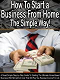 How To Start a Business From Home The Simple Way!