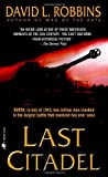 Last Citadel: A Novel of the Battle of Kursk (0553583123) by Robbins, David L.