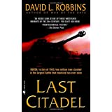 Last Citadel: A Novel of the Battle of Kursk ~ David L. Robbins