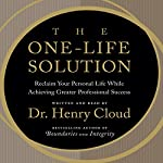 The One-Life Solution | Henry Cloud