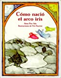 img - for Como Nacio El Arco Iris / How the Rainbow Came to Be (Cuentos Para Todo El Ano / Stories the Year 'round) (Cuentos Para Todo el Ano (Little Books)) (Spanish Edition) book / textbook / text book