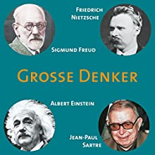 Grosse Denker: Nietzsche, Freud, Einstein, Sartre Hörbuch von  div. Gesprochen von: Achim Höppner