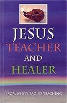 Jesus, Teacher and Healer