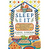 Sleep On It: Prepare Delicious Meals the Night Before That You Can Pop In the Oven the Next Day! ~ Carol Gordon