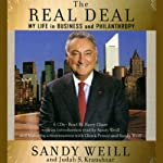 The Real Deal: My Life in Business and Philanthropy | Sandy Weill,Judah S. Kraushaar