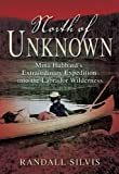 img - for North of Unknown: Mina Hubbard's Extraordinary Expedition into the Labrador Wilderness book / textbook / text book