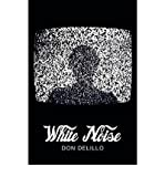 White Noise (Picador 40th Anniversary Edition) Don DeLillo