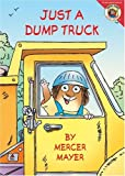 Little Critter: Just a Dump Truck (0060539682) by Mayer, Mercer