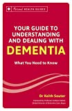 Your Guide to Understanding and Dealing with Dementia: What You Need to Know (Personal Health Guides)