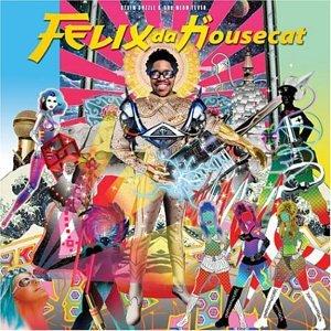 Felix Da Housecat - Devin Dazzle and the Neon Fever - Zortam Music
