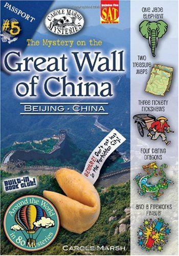 The Mystery on the Great Wall of China: Beijing, China (Around the World in 80 Mysteries)