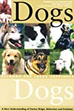 img - for Dogs: A New Understanding of Canine Origin, Behaviour, and Evolution book / textbook / text book