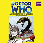 Doctor Who and the Carnival of Monsters: A 3rd Doctor Novelization | Terrance Dicks