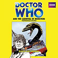 Doctor Who and the Carnival of Monsters: A 3rd Doctor Novelization (       UNABRIDGED) by Terrance Dicks Narrated by Katy Manning