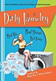 By Maggie Rowe Dirty Laundry: Real Life. Real Stories. Real Funny. [Paperback]