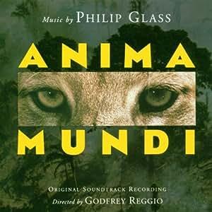 Philip Glass: Anima Mundi Original Soundtrack Recording
