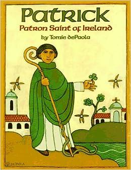 Patrick: Patron Saint of Ireland: Tomie dePaola